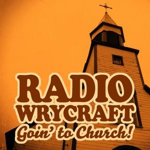 Radio Wrycraft Special-Goin' to Church