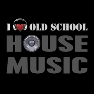 I Love Old School House Music