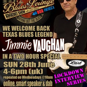The Blues Lounge Radio Show with Special Guest Jimmie Vaughan on the whole Two Hour show June 2020