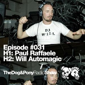 The Dog & Pony Radio Show #031: Guest Will Automagic
