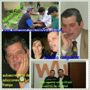 NUEVA CULTURA DESPIERTA  -Claudio Izaguirre subsecretario de adicciones de la Pampa -