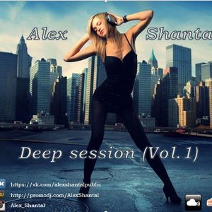 Alex Shantal - deep session (vol.1)