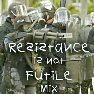 Resistance is not Futile Mix