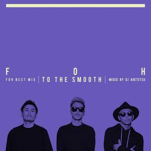 "F.O.H Best Mix ""To The Smooth"" mixed by DJ AGETETSU (Teaser)"
