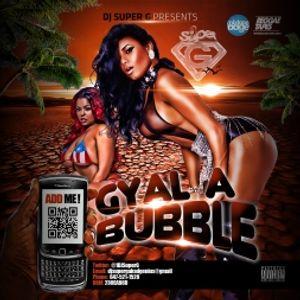DJ SUPER G - GYAL A BUBBLE THE MIX