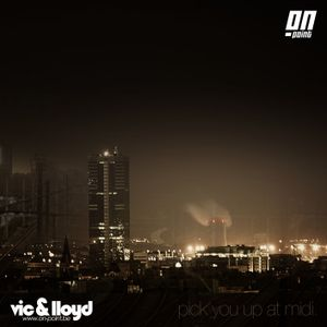 Vic&lloyd - Pick You Up At Midi (www.on-point.be)