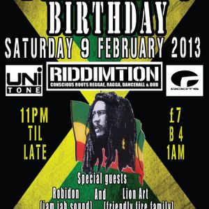 BOB MARLEYS BIRTHDAY - Unitone, Roots & Riddimtion @ the Everyone centre -1am-end - sheffield 9/2/13
