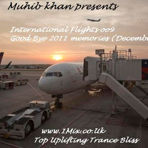 International Flights 009 mixed by Muhib Khan (Exclusive to 1Mix Radio uk)[December Special Edition]