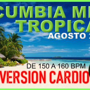 CARDIO CUMBIAS MIX AGOSTO 2018 DEMO -DJSAULIVAN