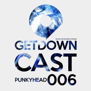 Get Down Podcast 006 - Punkyhead