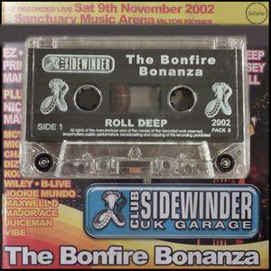 Roll Deep - Sidewinder - The Bonfire Bonanza 2002 [Dizzee Rascal, Wiley, Flowdan]