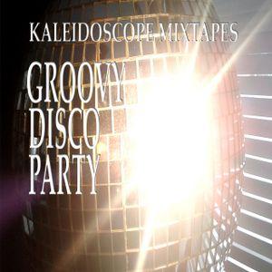 Kaleidoscope Mixtapes:  Groovy Disco Party!