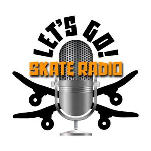 Programa LET'S GO SKATE RADIO 34 - 05/07/19 - (Entrevista: Mauro Mureta)
