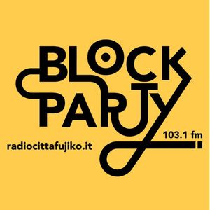 Blockparty On Air -RadioCittaFujiko 103.1 FM -host by DjMolesto  - 11 Nov.