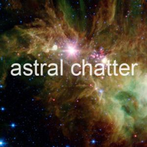 Astral Chatter 003