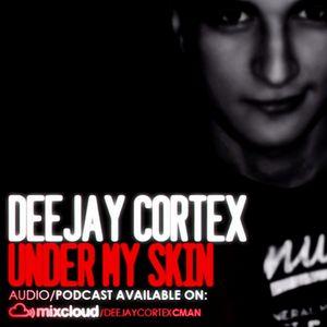 Dj Cortex - Under My Skin #37 (The Club)