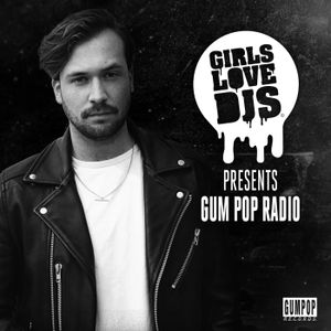 Girls Love DJs presents Gum Pop Radio 001