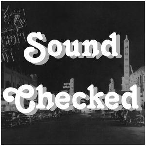 Sound Checked  4th Aug 2012