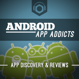 Android App Addicts #434 – That's Eric's Kinda Porn