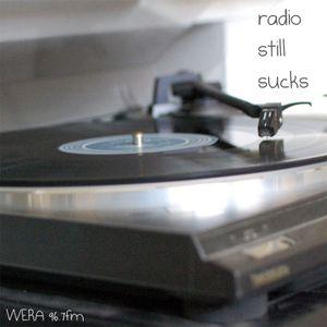 Radio Still Sucks - Show 019 - 09/12/2016