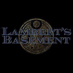 Lambert's Basement - Episode #195