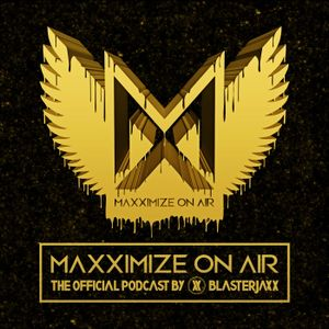 177 – Blasterjaxx presents: Maxximize On Air