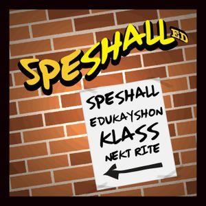 Speshall Ed S1 - E3