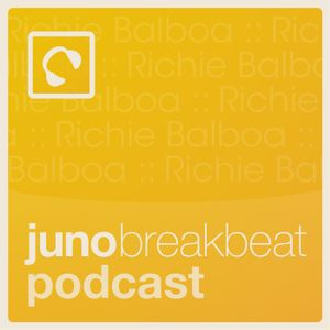 Juno Breakbeat Podcast 5 - hosted and mixed by Richie Balboa