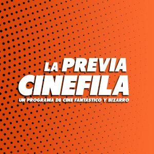 La Previa Cinefila - 034 - 04-05-2018