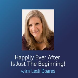 "Happily Ever After is Just the Beginning – Love Means Learning to Say ""I'm Sorry"""