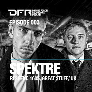 Driving Forces Podcast Episode 003 with Spektre