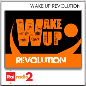 WAKE UP REVOLUTION del 25/07/2015 - Max 10 pezzi- Scartozzi