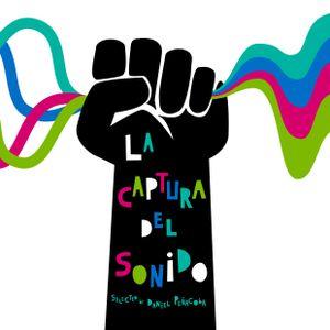 Daniel Peñacoba - La Captura Del Sonido/Capture Of Sound Radio Show - Music anticrisis & hypocrisy