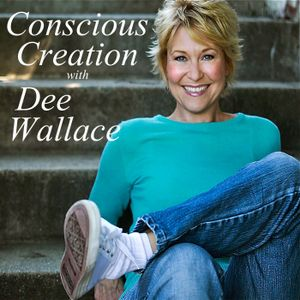 Conscious Creation with Dee Wallace - July 09, 2017