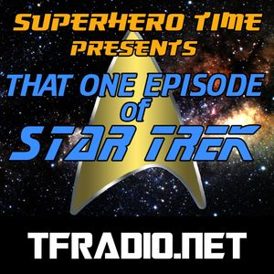 "Superhero Time Presents: That One Episode Of Star Trek ""Whom Gods Destroy"""