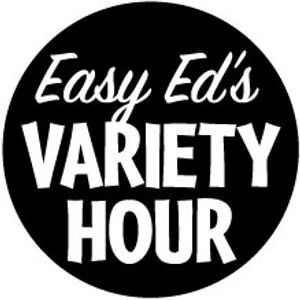 Easy Ed's Variety Hour–January 22, 2016