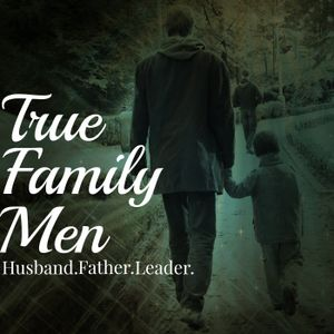 TFM 78: The Greatest Gift a Man Can Give His Family