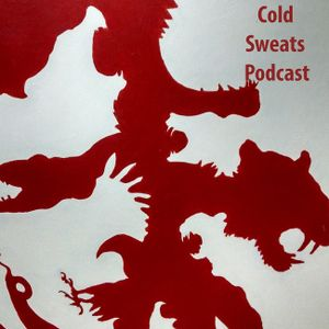 Cold Sweats: Episode 108