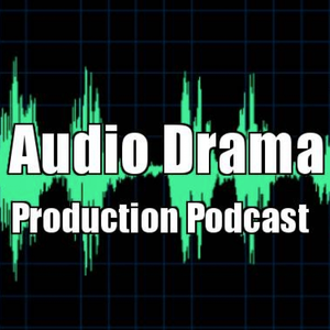 068 - How Do You Make a 3D Binaural Audio Drama?
