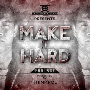 Make it Hard Podcast by Thinkpol 001.