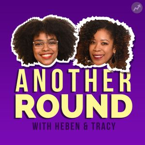 Episode 82: Another Round's Blacker History Month LIVE