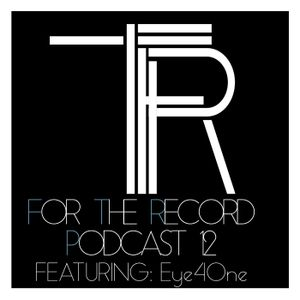 For The Record Podcast Twelve