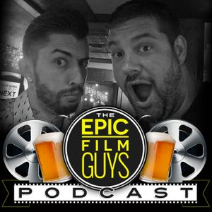 Episode 087 - The Epic Film Guys Evolution