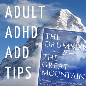 """Adult ADHD ADD Tips and Support Podcast – """"Is It Laziness or Lack of Motivation?"""""""