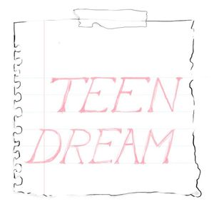 Teen Dream - 04.03.17