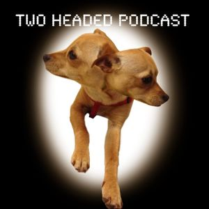 Episode 1:  Why Two Headed Podcast?