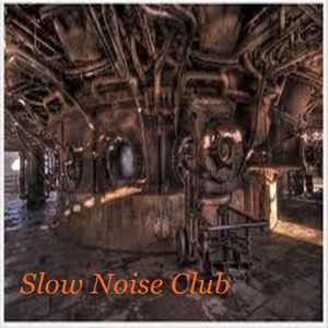 Slow Noise Club - 5 Track Mix