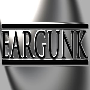 Eargunk #005 - Sony Treats Me Like a Jerk