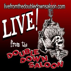 September 29th 2017 - LIVE! from the Double Down Saloon
