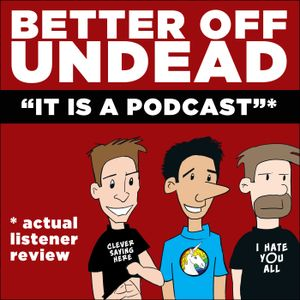 Better Off Undead #99 – The Very Nice and Well-Dressed Panera Man